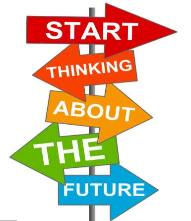 Start thinking about the future!